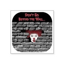 "wt-dk_clown-dont_go-behind- Square Sticker 3"" x 3"""