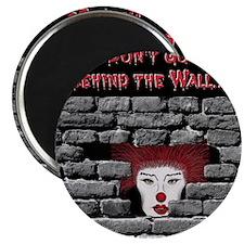 wt-clown-dontgo-behind-wall-lt-4x4 Magnet