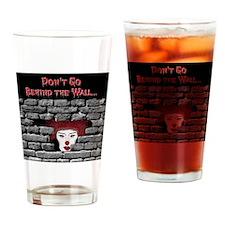 dontgo-behind-wall-stuff Drinking Glass