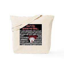dontgo-behind-wall-stuff Tote Bag