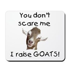 GOAT- You Don't Scare me Mousepad