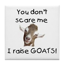 GOAT- You Don't Scare me Tile Coaster