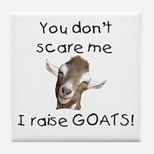 GOAT- You Don't Scare me Tile Coaster