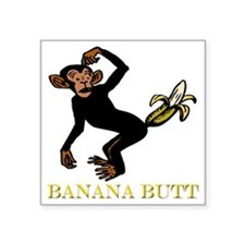 "banana butt Square Sticker 3"" x 3"""