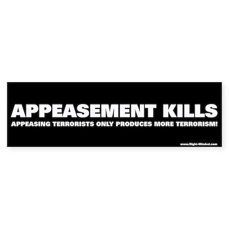"""Appeasement Kills!"" Bumper Sticker"