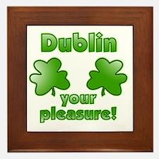 dublin_your_pleasure_both Framed Tile