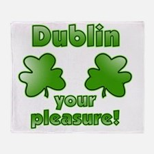 dublin_your_pleasure_both Throw Blanket