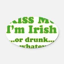 kiss_me_im_irish_or_whatever_both Oval Car Magnet