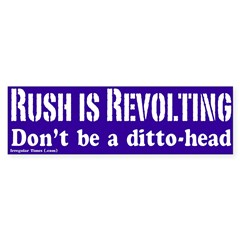 Rush is Revolting Bumper Bumper Sticker