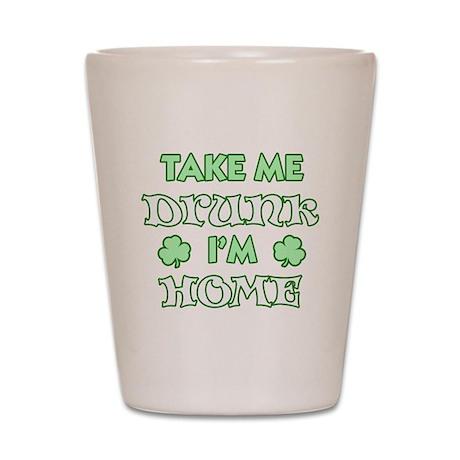 take me drunk im home dark Shot Glass