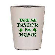 take me drunk im home light Shot Glass