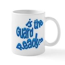 Is the guard ready? Mug