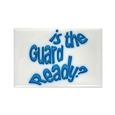 Is the guard ready? Rectangle Magnet
