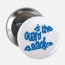 """Is the guard ready? 2.25"""" Button (10 pack)"""