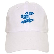 Is the guard ready? Baseball Cap