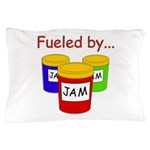 Fueled by Jam Pillow Case