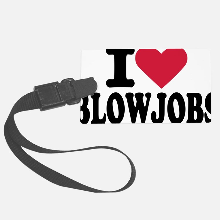 i_love_blowjobs_2lines Luggage Tag