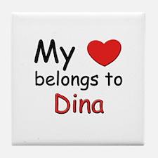 My heart belongs to dina Tile Coaster