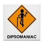 Caution Dipsomaniac Tile Coaster