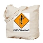 Caution Dipsomaniac Tote Bag
