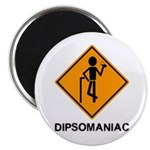 "Caution Dipsomaniac 2.25"" Magnet (10 pack)"