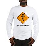 Caution Dipsomaniac Long Sleeve T-Shirt