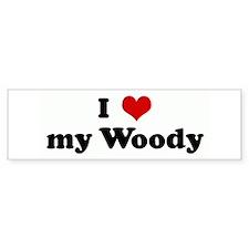 I Love my Woody Bumper Bumper Sticker