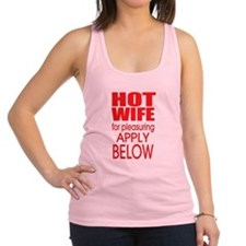Hot Wife for Pleasuring Racerback Tank Top