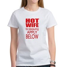Hot Wife for Pleasuring T-Shirt