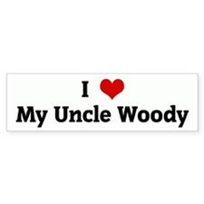 I Love My Uncle Woody Bumper Bumper Sticker