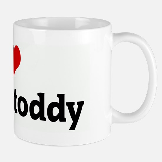 I Love my hot toddy Mug