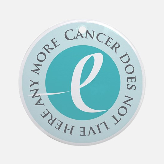 Cancer-doesnt-teal Round Ornament
