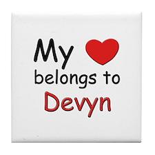 My heart belongs to devyn Tile Coaster