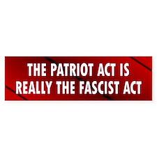 patriot act... Bumper Bumper Sticker