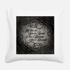 dream-within-a dream_b Square Canvas Pillow