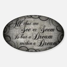 dream-within-a dream_13-5x18 Sticker (Oval)
