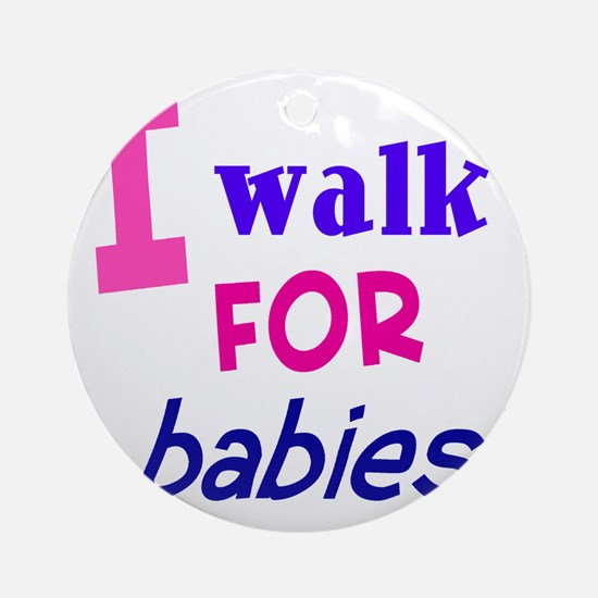 walk4babies01 Round Ornament