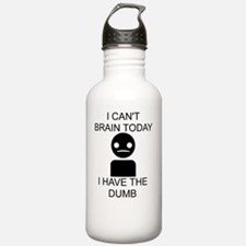 I cant brain today, I  Water Bottle
