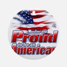 Muslim and Proud to be an American Round Ornament