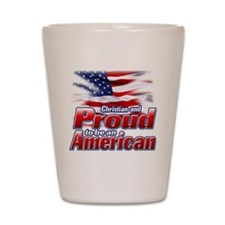 Christian and Proud to be an American Shot Glass