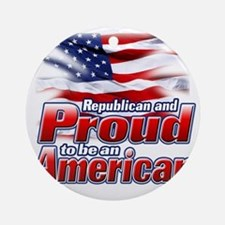 Republican and Proud to be an Ameri Round Ornament