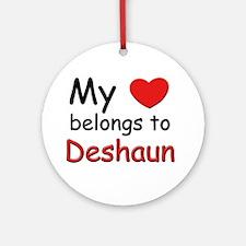 My heart belongs to deshaun Ornament (Round)