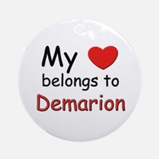 My heart belongs to demarion Ornament (Round)