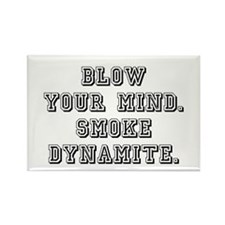 BLOW YOUR MIND Rectangle Magnet