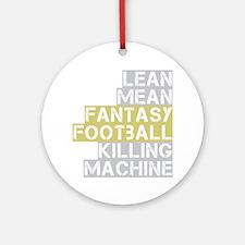 lean mean ff killing machine_dark Round Ornament