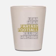 lean mean ff killing machine_dark Shot Glass