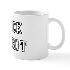CROCK OF SHIT Mug