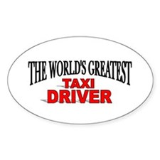 """""""The World's Greatest Taxi Driver"""" Oval Decal"""