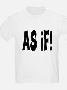AS IF! ~ CLUELESS T-Shirt