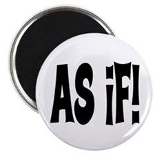 """AS IF! ~ CLUELESS 2.25"""" Magnet (10 pack)"""